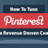 [infoGraphics] Turn Pinterest Into Revenue Driven Channel